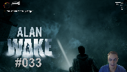 Let's Play Alan Wake #33 - Mit Barry und Sarah auf Tour [FaceCam] [HD] [Deutsch]