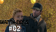WATCH DOGS [HD] #02 - Happy Birthday ☼ Let's Play Watch Dogs