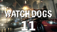 WATCH_DOGS #11 - Die Stadt wird hell -  Let's Play