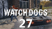 WATCH_DOGS #27 - Überall Cops... - Let's Play