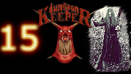DUNGEON KEEPER #15 - Fulminantes Finale einer Trilogie - Let's Play