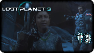 LOST PLANET 3 #13 - Dr. Roman Shotgun Sally - Let's Play