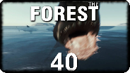 THE FOREST #40 - Shark Attack! - Let's Play