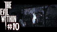 THE EVIL WITHIN [HD] [FACECAM] #10 - Leslies Rettung ☼ Let's Play The Evil Within