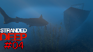 STRANDED DEEP [HD/60FPS] [0.01] #04 - Tanz mit Haien ☼ Let's Play Stranded Deep