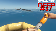 STRANDED DEEP #37 - Ich habe keinene Wa(h)l [HD] [0.03] ☼ Let's Play Stranded Deep