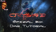 Crysis 3 Spezial #01: Das Tutorial [HD] [Deutsch]