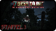 7 DAYS TO DIE - Staffel 3 #01 - 2. Staffel? Wie? Was ist das denn? - Let's Play Together