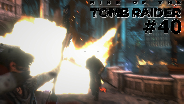 RISE OF THE TOMB RAIDER #40 - Explosive Gefechte ☼ Let's Play [HD]