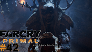 FAR CRY PRIMAL #42 - Ich hohl dir den Mond vom Himmel ☼ Let's Play Far Cry Primal