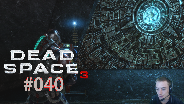 Let's Play Dead Space 3 #40 - Das Herz [HD] [Deutsch] [FaceCam]