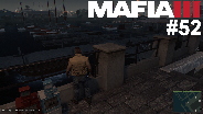 MAFIA 3 #52 - Am Ende des Viertels ☼ Let's Play Mafia III [HD]