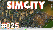 SIMCITY 5 [HD] #25 - Riesen Dönnermaschine ☼ Let's Play SimCity 5